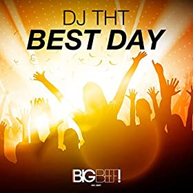 DJ THT-Best Day