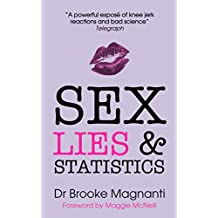 Sex, Lies & Statistics: The truth about sex work the mainstream press, politicians, and Julie Bindel don't want you to read (English Edition)