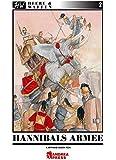 Hannibals Armee: Das Heer des grossen karthagischen Feldherren Hannibal (Heere & Waffen)