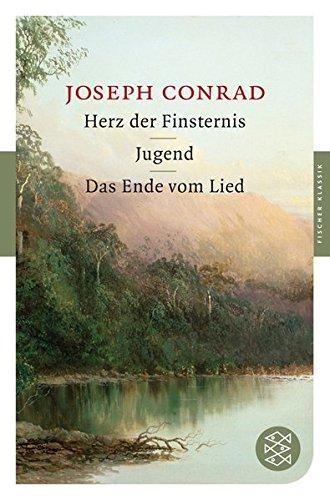 Herz der Finsternis / Jugend / Das Ende vom Lied: Erzählungen (Fischer Klassik) (Jugend Herz)