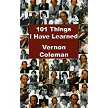 101 Things I Have Learned by Vernon Coleman (2010-05-18)