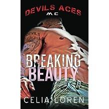 Breaking Beauty: Devils Aces MC (Vegas Titans Series) by Celia Loren (2014-02-16)