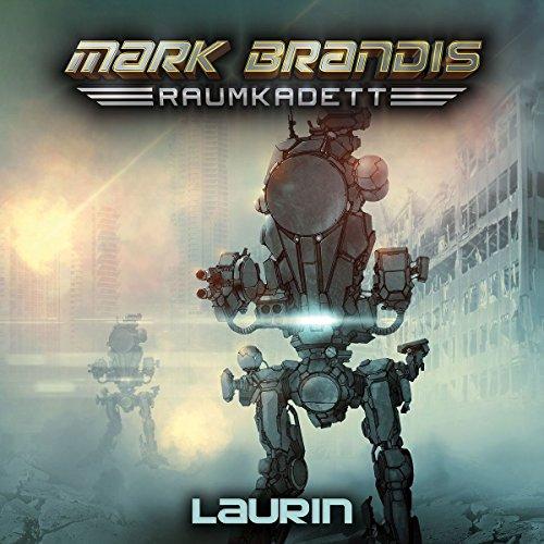 Mark Brandis: Raumkadett (7) Laurin - Folgenreich 2016