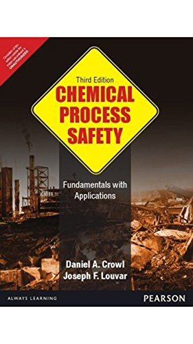 Chemical Process Safety: Fundamentals with Applications, 3e