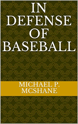 In Defense of Baseball (English Edition) por Michael P. McShane