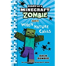 Diary of a Minecraft Zombie Book 3: When Nature Calls (An Unofficial Minecraft Book) (English Edition)