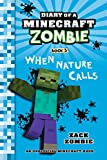 Minecraft Books: Diary of a Minecraft Zombie Book 3: When Nature Calls (An Unofficial Minecraft Book) (English Edition)