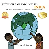 If You Were Me and Lived in...India: A Child's Introduction to Cultures Around the World: Volume 7