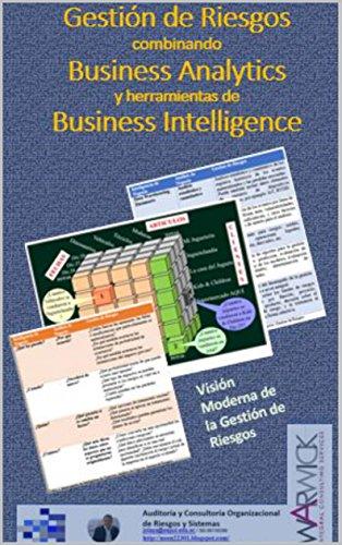 Gestion de Riesgos combinando Business Analytics y herramientas de Business Intelligence: Visión Moderna de la Gestión de Riesgos