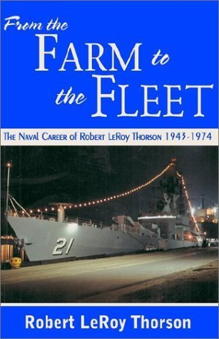 from-the-farm-to-the-fleet-by-robert-leroy-thorson-2002-07-04
