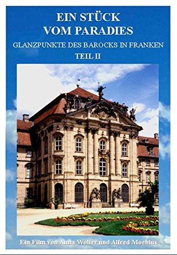 Ein Stück vom Paradies II - Glanzpunkte des Barocks in Franken