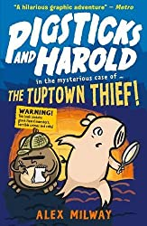 Pigsticks and Harold: the Tuptown Thief! (Pigsticks & Harold 2)
