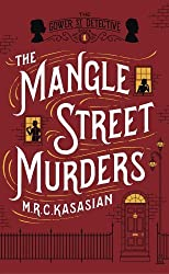 The Mangle Street Murders (The Gower Street Detective Series) by Kasasian, M.R.C. (2013) Hardcover