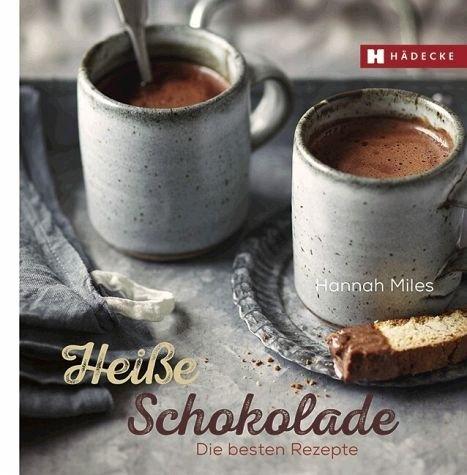 Preisvergleich Produktbild Heiße Schokolade: Die besten Rezepte (Genuss im Quadrat)