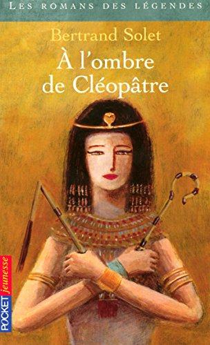 A l'ombre de Cléopâtre
