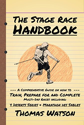 The Stage Race Handbook: How To Train, Prepare for and Complete Multi-Day Stage Race like the 4 Deserts Series and Marathon Des Sables (English Edition)