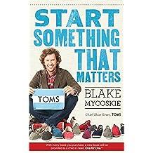 Start Something That Matters (English Edition)