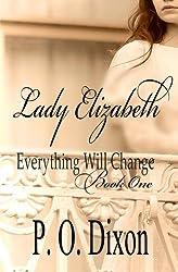 Lady Elizabeth: Volume 1 (Pride and Prejudice Everything Will Change)