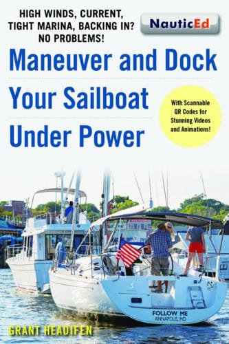 Maneuver and Dock Your Sailboat Under Power por Grant Headifen