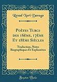 Telecharger Livres Poetes Turcs Des 16eme 17eme Et 18eme Siecles Traduction Notes Biographiques Et Explicatives Classic Reprint (PDF,EPUB,MOBI) gratuits en Francaise