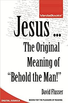 Jesus the original meaning of behold the man ebook david the original meaning of behold the man by fandeluxe Document