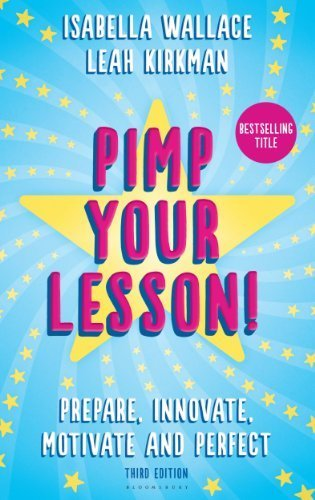 Pimp your Lesson!: Prepare, Innovate, Motivate and Perfect (New edition) by Isabella Wallace (2014-03-27)