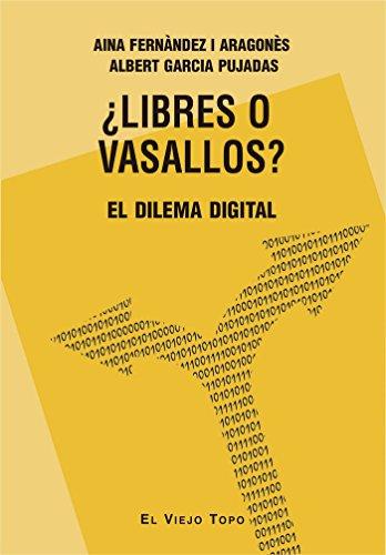 ¿Libres o vasallos? El dilema digita por Aina Fernàndez i Aragonès