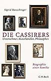 Die Cassirers: Unternehmer, Kunsthändler, Philosophen - Sigrid Bauschinger
