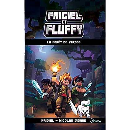 Frigiel et Fluffy, tome 3 : La Forêt de Varogg (3)
