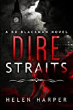 : Dire Straits (Bo Blackman Book 1)