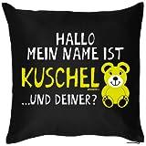 Lustiges Geschenk Sprüche Kissen : Kuschelbär / Hallo mein Name ist Kuschel .. - Kissen mit Füllung