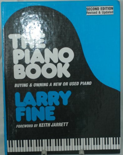 The Piano Book: Buying and Owning a New or Used Piano by Larry Fine (1990-09-06)