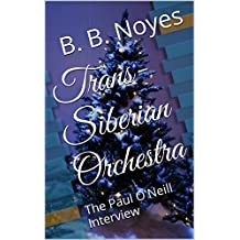 Trans-Siberian Orchestra: The Paul O'Neill Interview (English Edition)