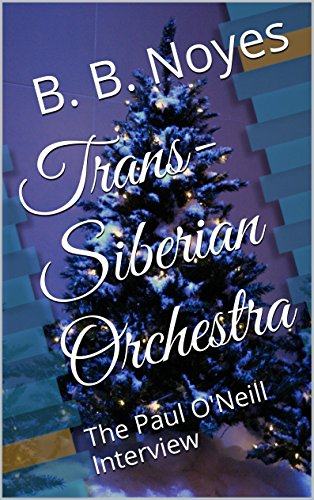 Trans-Siberian Orchestra: The Paul O'Neill Interview (English Edition) (Trans Roll)