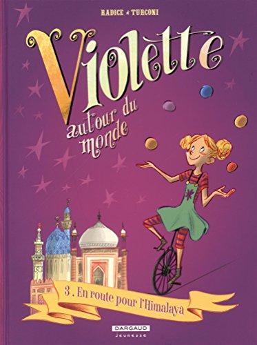 Violette autour du monde - tome 3 - En route pour l'Himalaya