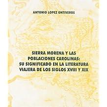 Sierra morena y las poblaciones carolinas : su significado en la litertura viajera de los siglos 18 y 19