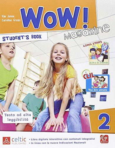 Wow magazine. Per la Scuola elementare. Con e-book. Con espansione online: 2