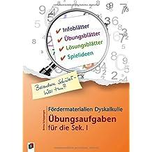 Fördermaterialien Dyskalkulie: Übungsaufgaben für die Sek. I (Besondere Schüler - Was tun?)