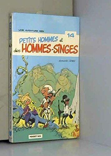 Les Petits Hommes, Tome 14 : Petits hommes et hommes-singes