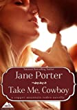 Front cover for the book Take Me, Cowboy by Jane Porter