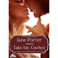 Take Me, Cowboy (Copper Mountain Rodeo Book 4) (English