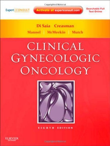 Clinical Gynecologic Oncology: Expert Consult - Online and Print, 8e by DiSaia MD, Philip J. Published by Mosby 8th (eighth) edition (2012) Hardcover