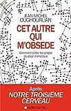 Cet autre qui mobsède : Comment éviter les pièges du désir mimétique (A.M. CLES) (French Edition)