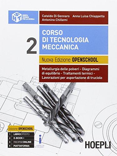 Corso di tecnologia meccanica. Ediz. openschool. Con e-book. Con espansione online. Per gli Ist. tecnici industriali: 2