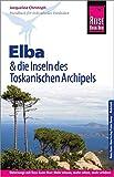 Reise Know-How Reiseführer Elba  und die anderen Inseln des Toskanischen Archipels: (mit 17 Wanderungen)