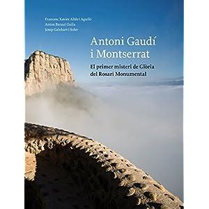 Antoni Gaudí i Montserrat: El primer misteri de Glòria del Rosari Monumental (Vària)