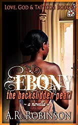 Ebony The Backslidden Pearl: A Novella (Love, God & Tattoos Book 6) (English Edition)