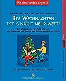 Bis Weihnachten ist's nicht mehr weit. Mit den Händen singen 3: Ein Liederbuch für Jung und Alt mit Gebärden der Deutschen Gebärdensprache (DGS)