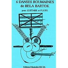 6 Danses Roumaines de Bela Bartok Duo pour Guitare et Flûte: musique en duo flute et guitare (French Edition)