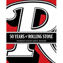 Rolling Stone: 50 Years: The Music, Politics, and People that Shaped Our Culture